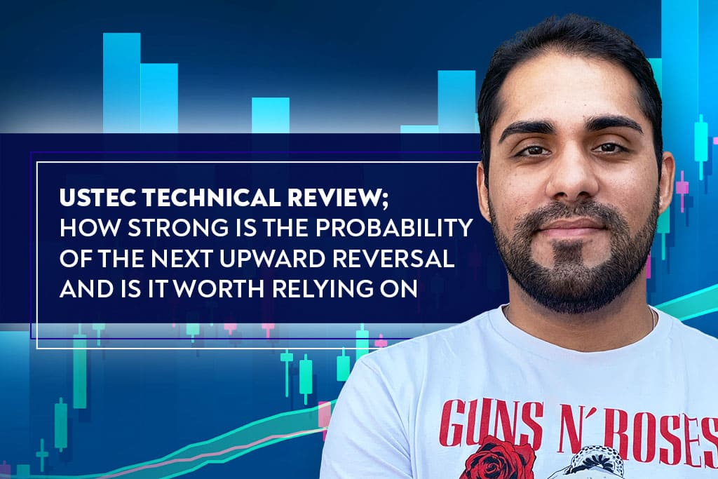 USTEC Technical Review; How strong is the probability of the next upward reversal and is it worth relying on?