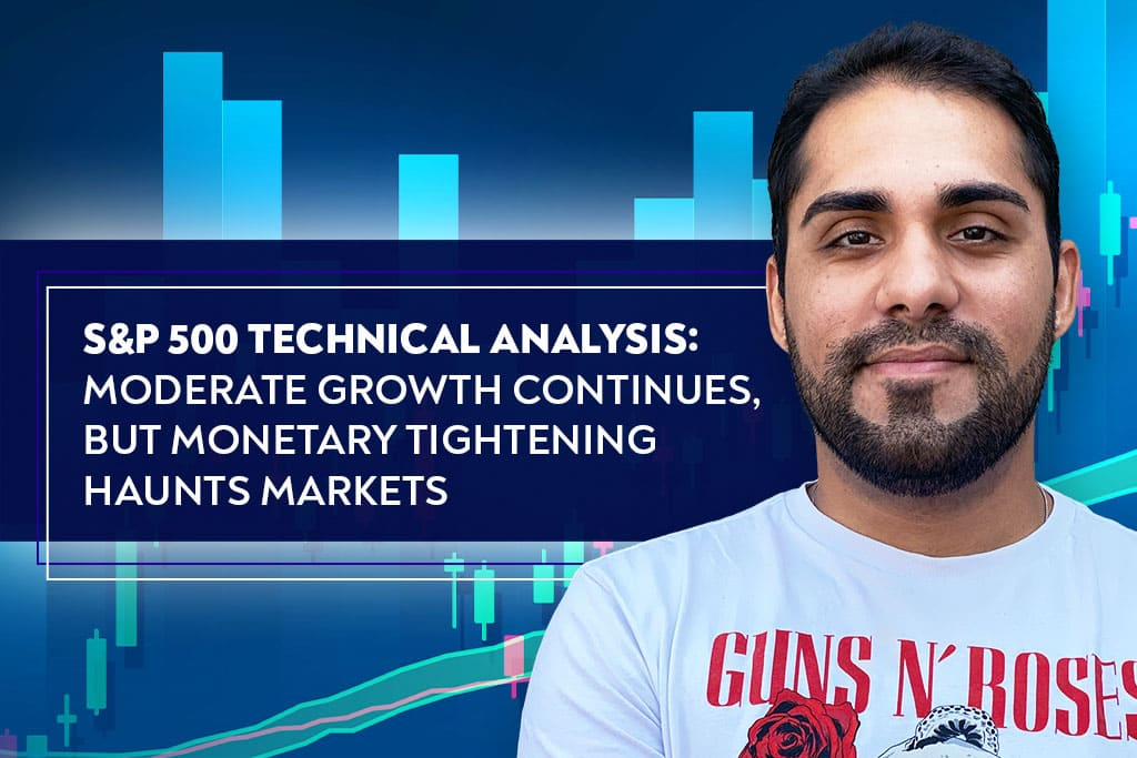 S&P 500 Technical Analysis: Moderate Growth Continues, but Monetary Tightening Haunts Markets
