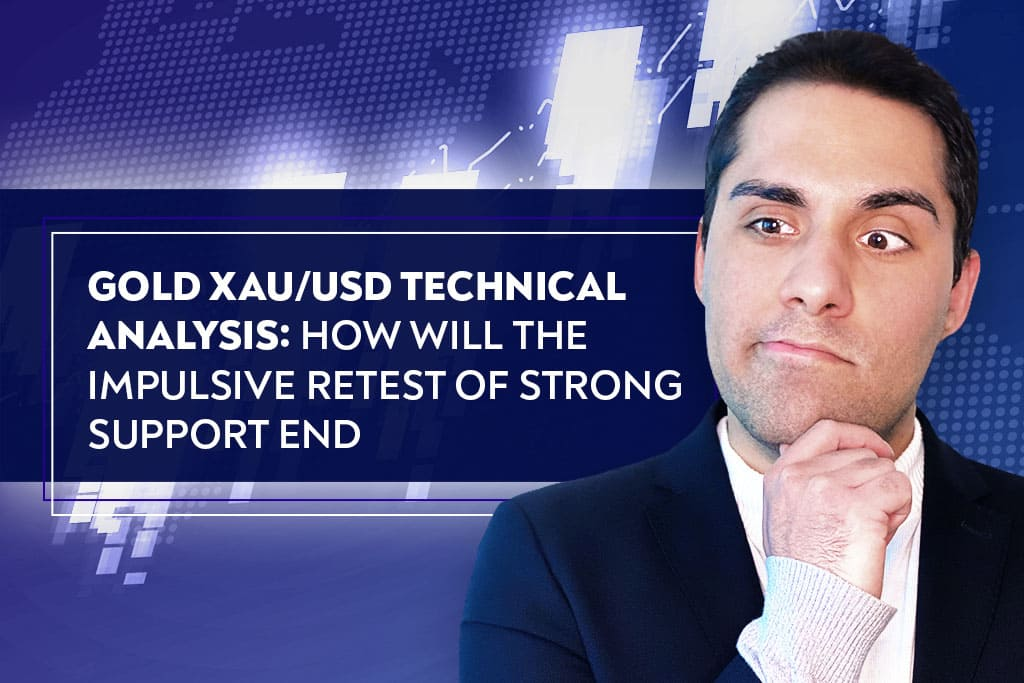 Gold XAU/USD Technical Analysis: How Will the Impulsive Retest of Strong Support End