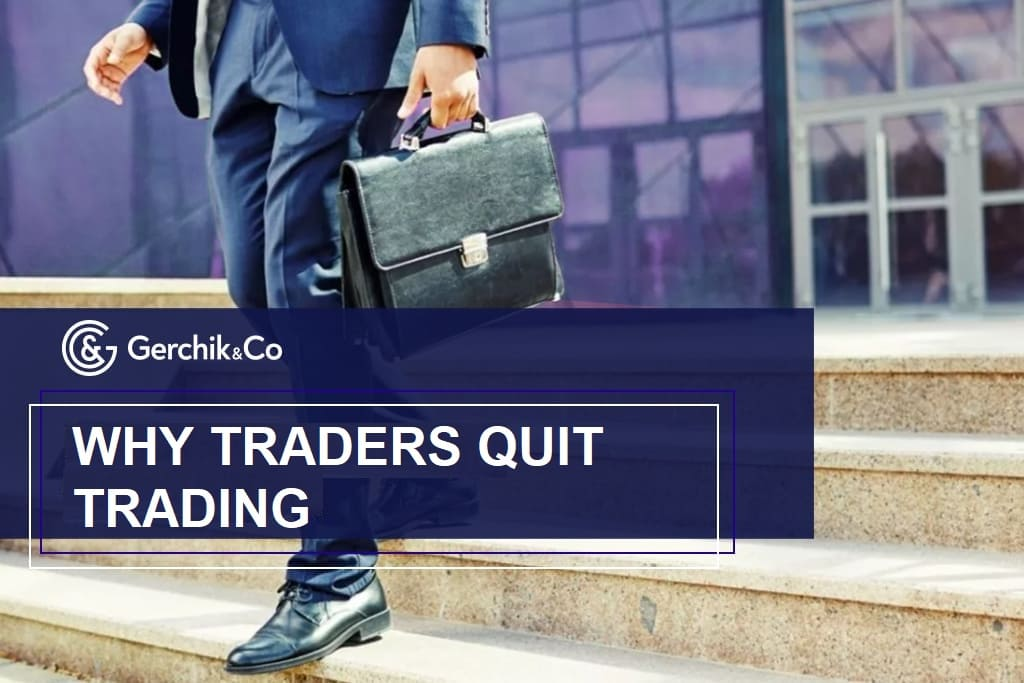 Why traders quit trading