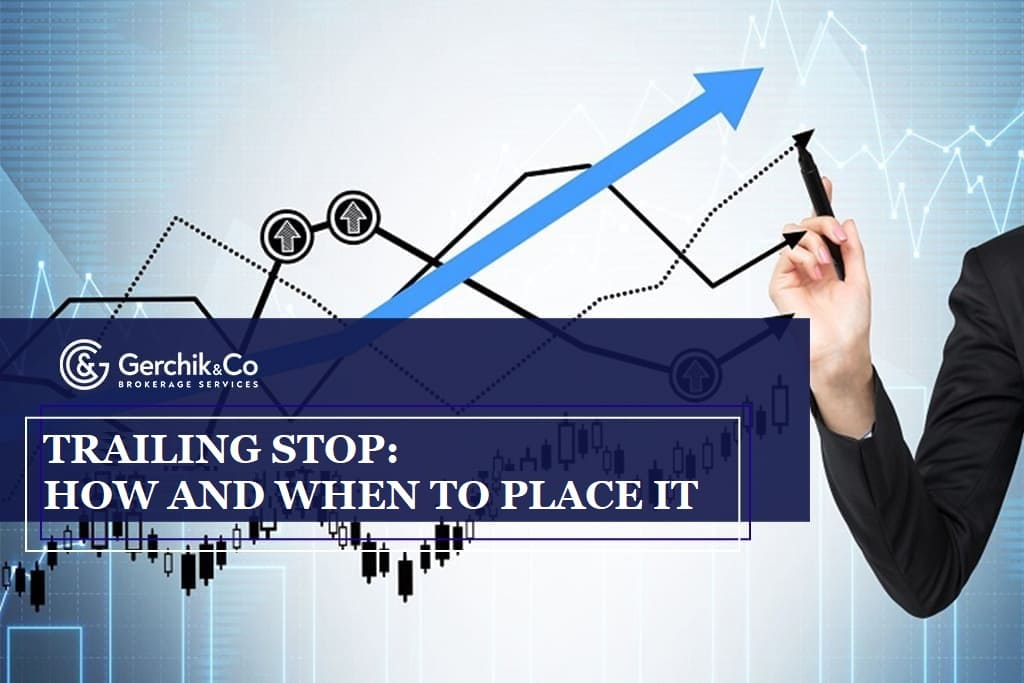 Trailing Stop: When and how to place it