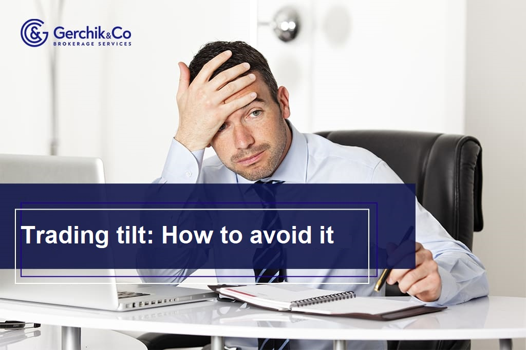 Trading tilt: how to avoid it and are there any plus points