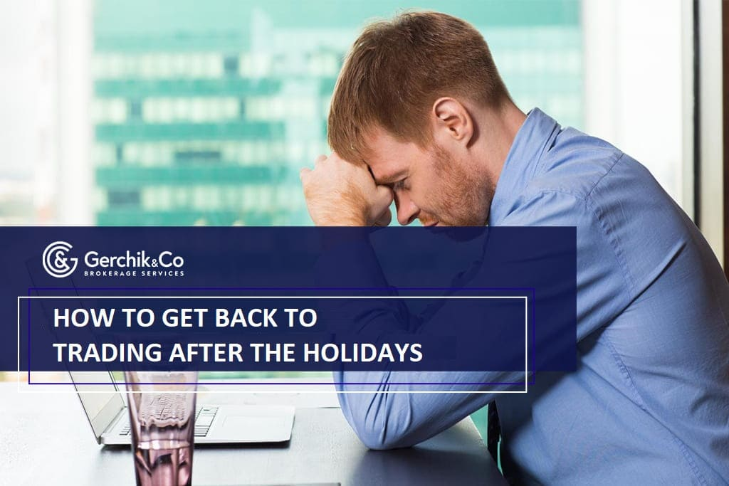 How to get back to trading after the holidays