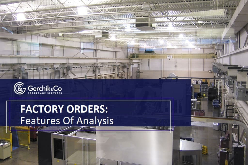 Factory orders: ins and outs of analysis