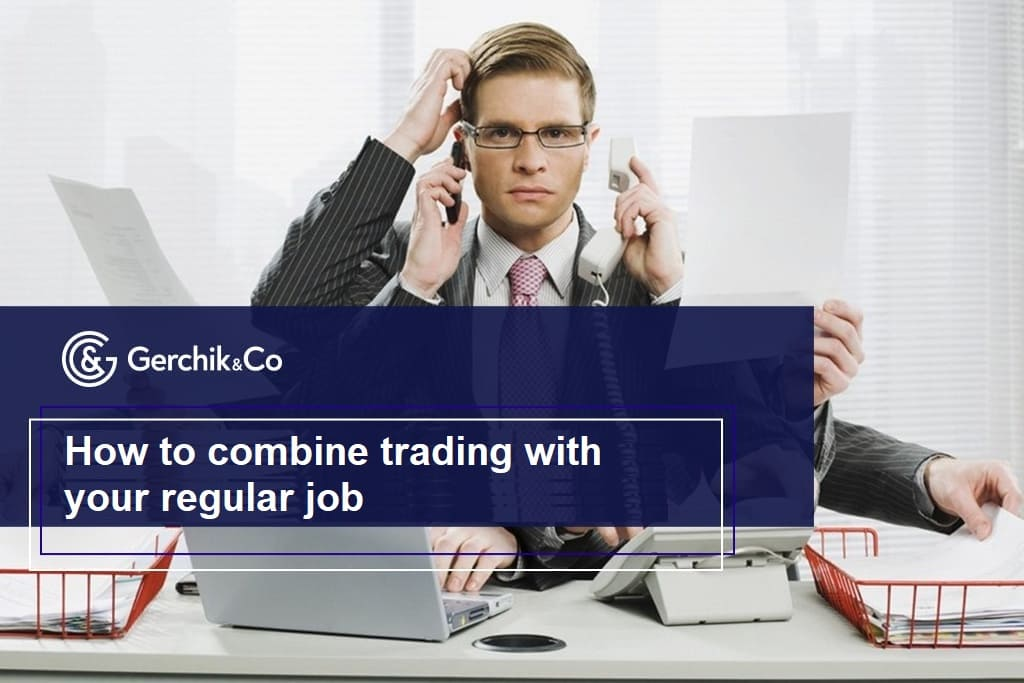 How to combine trading with your regular job