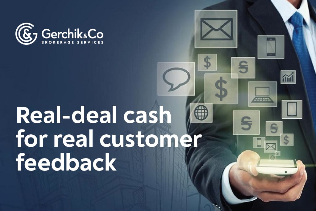 A New Special Hosted Among Gerchik & Co Customers: $100 in Exchange for Your Feedback!